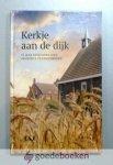 Visser, Corien - Kerkje aan de dijk --- 75 jaar Gereformeerde Gemeente Goudswaard