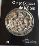 VERHART, Leo - Op zoek naar de Kelten. Nieuwe archeologische ontdekkingen tussen Noordzee en Rijn
