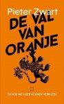 ZWART, Pieter - De val van Oranje -En hoe we weer kunnen herrijzen