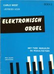 West, Carlo - Leerboek voor Elektronisch Orgel, deel  2 met 2 manualen en pedaaltoetsen