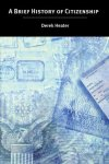 Derek Heater - A Brief History of Citizenship