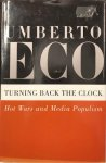 ECO, Umberto - Turning Back the Clock: Hot Wars and Media Populism