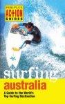 Mark Thornley,  Veda Dante,  Peter Wilson - Action Guide: Surfing Australia, 2nd Ed.