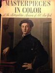 Holme, Bryan (ed.) - Masterpieces in Color At the Metropolitan Museum of Art , New York