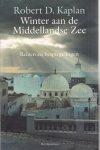 Kaplan, R.D. - Winter aan de Middelandse Zee / reizen en bespiegelingen