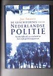 Smeets, Jos - De geschiedenis van de politie. Verdeeldheid en eenheid in het rijkspolitieapparaat
