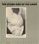 Houtsmuller, Barend - Verbogt, Thomas - The other side of the light. (Photographs)