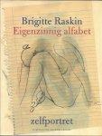 Raskin, Brigitte - Eigenzinnig alfabet / zelfportret
