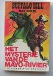 MILLER, MAX, - Buffalo Bill. Het mysterie van de Mayo-Rivier.