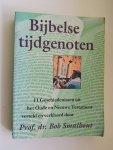 Smalhout, Prof.dr.Bob - Bijbelse Tijdgenoten - 11 geschiedenissen uit het oude en nieuwe testament verteld en verklaard