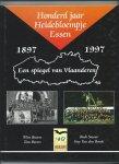 Besters, Wim, Tom Bevers, Rudi Smout, Guy van den Broek - Honderd jaar Heidebloempje Essen 1897 - 1997. Een spiegel van Vlaanderen