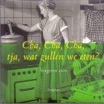 Kruyff, Lizet (ds1303) - Cha, cha, cha, wat zullen we eten? Vergeten eten