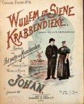 """Johan: - Wullem en Siene van Krabbendieke (gecreëerd door den hr. en mej. Nieuwenhuizen). Pendant van """"Het paartje van Monnikindam"""". Komisch duet. Wooorden en muziek van Johan"""