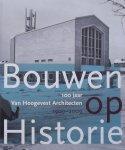 M van Damme. Carien de Boer- van Hoogevest. - Bouwen op historie / 100 jaar Van Hoogevest Architecten 1909-2009
