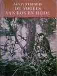 Strijbos, Jan P. - De vogels van bos en heide. Uit de serie Vogelleven in Nederland.