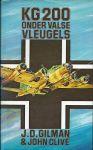 Gilman, J. D. & John Clive - KG 200 ONDER VALSE VLEUGELS