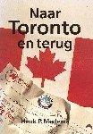 Medema, Henk P. - Naar Toronto en terug