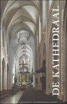 Mannaerts, Rudi (redactie) - Kathedraal, De Onze lieve Vrouwekathedraal van Antwerpen;  een openbaring.