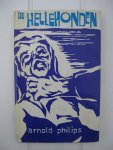 Philips, Arnold - De Hellehonden. Roman en enkele verhalen.