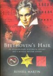 Russell Martin - Beethoven's Hair - An extraordinary historical odyssey and a musical mystery solved
