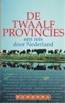 - De twaalf provincies / een reis door Nederland