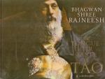 Bhagwan Shree Rajneesh (Osho) - The tongue-tip taste of TAO; a darshan diary