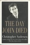 "ANDERSEN, CHRISTOPHER (author of #1 New York Times bestseller ""The Day Diana Died"" - The day John died"