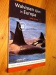 Jonge, Martijn de - Walvissen kijken in Europa - Toplocaties, Walvissen en dolfijnen herkennen, Fotograferen op de boot, Extra vogelkijktips