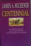 MICHENER , JAMES A. - Centennial - roman over hoe de Indianen werden verdreven uit Amerika`s westen