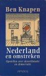 Knapen, Ben - Nederland en omstreken, opstellen over desoriëntatie en democratie