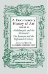 Gilmore Holt, Elizabeth - A DOCUMENTARY HISTORY OF ART - VOLUME 2 - Michelangelo and the Mannerists / The Baroque and the Eighteenth Century