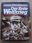 Piekalkiewicz, Janusz - Der Erste Weltkrieg