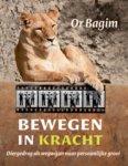 Bagim, Or - Bewegen in kracht / diergedrag als wegwijzer naar persoonlijke groei