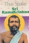 Swami Suddhasatwananda (compiled by) - Thus spake Sri Ramakrishna