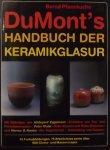 Pfannkuche, Bernd. - DuMont's Handbuch der Keramikglasur, Material, Rezepte, Anwendung