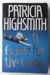 Highsmith, Patricia - A Game for the Living