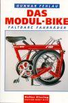 Fehlau, Gunnar (ds1262) - Das Modul-Bike. Faltbare Fahrräder (vouwfietsen)