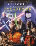 Windham, Ryder - Star Wars Episode I. The Phantom Menace Scrapbook. The ultimate insider's guide to the movie