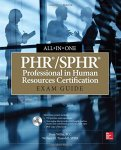 Dory Willer William Truesdell - PHR/SPHR Professional in Human Resources Certification All in One Exam Guide