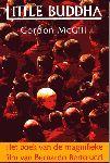 McGill, Gordon - Little Buddha (Het boek van de magnifieke film van Bernardo Bertolucci). Vert.: Ingrid Klijnveld