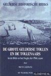 Leemans, Mr. W.F. - De grote Gelderse tollen en de tollenaars in de 18de en het begin der 19de eeuw