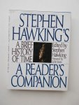 HAWKING, STEPHEN, - A brief history of time. A reader's companion.
