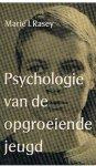 Rasey, Marie I. - Psychologie van de opgroeiende jeugd
