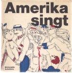 frederik Hetmann - amerika singt, 70 lieder aus den usa, mit bildern von Gunther stiller