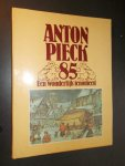VERHAGEN, WIM (samenst.), - Anton Pieck 85. Een wonderlijk fenomeen.