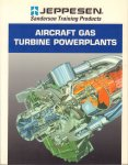 Otis, Charles E., M. Ed - Aircraft Gas Turbine Powerplants + Aircraf Gas Turbine Powerplants Workbook, 466 [pag. + 188 pag. softcovers, goede staat