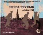 Alphen, Jos. van. - Breda bevrijd. October 1944. Oorlog en Bevrijding in Woord en Beeld.