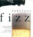 King, Alice (ds1352) - fabulous fizz, choosing champagne and sparkling wine for every occasion