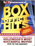 Sackett, susan - The Hollywood Reporter Book of Box Office Hits. Year-by-year, Behind the Camera Look at Hollywood's Most Successful Movies, 1939 to the Present