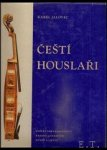 Jalovec,  Karel. - CESTI HOUSLARI    / violin- makers. / 1200 masters of violinists living in the Czech Republic, Moravia and Slovakia